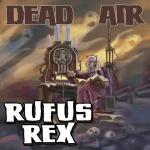Rufus Rex - Dead Air